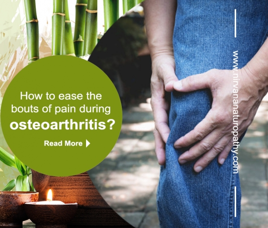 How to ease the bouts of pain during osteoarthritis?