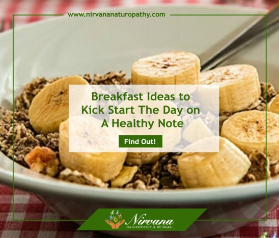 Breakfast Ideas to Kick Start The Day on A Healthy Note